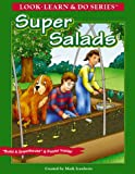 img - for Super Salads (Look, Learn & Do) book / textbook / text book