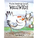 You're Somebody Special, Walliwigs