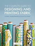The Complete Guide to Designing and Printing Fabric (331/3)