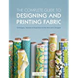 The Complete Guide to Designing and Printing Fabricby Laurie Wisbrun