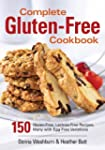 Complete Gluten-Free Cookbook: 150 Gl...