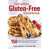 Complete Gluten-Free Cookbook: 150 Gluten-Free, Lactose-Free Recipes, Many with Egg-Free Variationsby Donna Washburn
