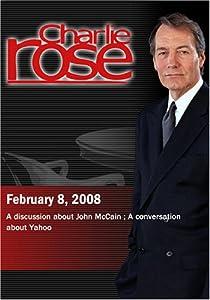 Charlie Rose - McCain's Campaign/Yahoo & Microsoft (February 8; 2008)