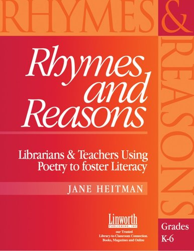 Rhymes and Reasons: Librarians and Teachers Using Poetry to Foster Literacy, Grades K-6