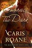 Embrace the Dark (The Blood Rose Book 1)