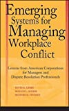 img - for Emerging Systems for Managing Workplace Conflict: Lessons from American Corporations for Managers and Dispute Resolution Professionals by David B. Lipsky (2003-04-25) book / textbook / text book
