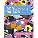 A2 Sociology for AQAby Chris Livesey