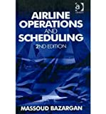 img - for [(Airline Operations and Scheduling )] [Author: Massoud Bazargan] [Aug-2010] book / textbook / text book