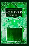 img - for Behold the Eye: Viridia book / textbook / text book