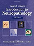 img - for Adams & Graham's Introduction to Neuropathology 3Ed (Hodder Arnold Publication) book / textbook / text book