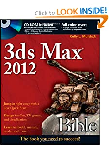 3ds Max 2012 Bible Kelly Murdock