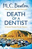 M.C. Beaton Death of a Dentist (Hamish Macbeth)