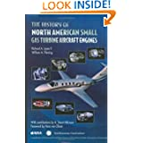 The History of North American Small Gas Turbine Aircraft Engines (Library of Flight)