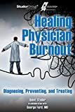 img - for Healing Physician Burnout: Diagnosing, Preventing, and Treating book / textbook / text book