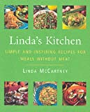 Linda McCartney Linda's Kitchen: Simple & Inspiring Recipes for Meals without Meat: Simple and Inspiring Recipes for Meals Without Meat