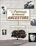 Finding Your Famous {& Infamous} Ancestors