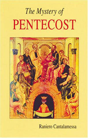 The Mystery of Pentecost (Lent/Easter)