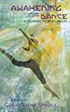 img - for Awakening to the Dance: A Journey to Wholeness book / textbook / text book