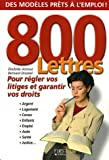 echange, troc Zoubida Azzouz, Bernard Dromel - 800 lettres : Pour régler vos litiges