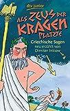 Als Zeus der Kragen platzte: Griechische Sagen neu erz�hlt von Dimiter Inkiow (dtv junior)