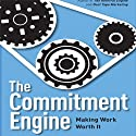 The Commitment Engine: Making Work Worth It (       UNABRIDGED) by John Jantsch Narrated by John Jantsch