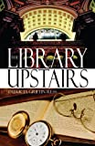img - for The Library Upstairs book / textbook / text book