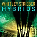 Hybrids Audiobook by Whitley Strieber Narrated by David Colacci