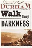 img - for A Walk Through Darkness: A Novel book / textbook / text book