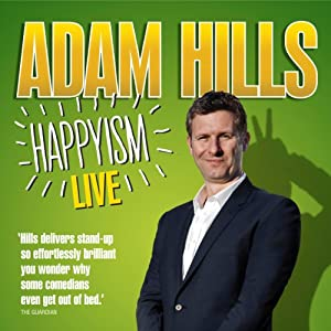 Adam Hills: Happyism Performance