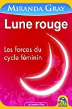 Lune rouge - Nouvelle Edition: Les forces du cycle f�minin