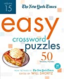 The New York Times Easy Crossword Puzzles Volume 15: 50 Monday Puzzles from the Pages of The New York Times