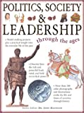 Politics, Society, and Leadership Through the Ages (0754808483) by Fiona Macdonald