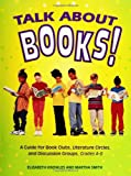 img - for Talk about Books!: A Guide for Book Clubs, Literature Circles, and Discussion Groups, Grades 4-8 book / textbook / text book