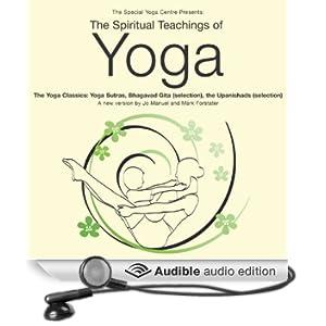 The Spiritual Teachings of Yoga: The Yoga Classics