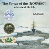 img - for The Songs of the Morning (a Musical Sketch): Music and Poems from the Heroic Age of Antarctic Exploration book / textbook / text book