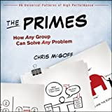 The Primes: How Any Group Can Solve Any Problem [Paperback] [2012] (Author) Chris McGoff