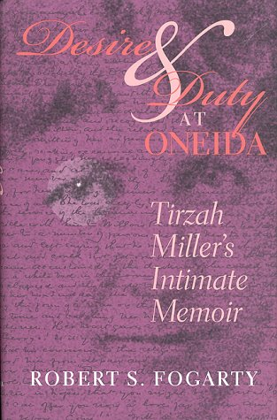 Desire and Duty at Oneida: Tirzah Miller's Intimate Memoir, by Tirzah Miller Herrick