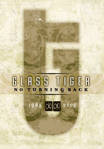 Glass Tiger - No Turning Back 1985 - 2005 - Zortam Music