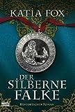Der silberne Falke: Historischer Roman BESTES ANGEBOT