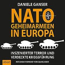 Nato-Geheimarmeen in Europa: Inszenierter Terror und verdeckte Kriegsführung Hörbuch von Daniele Ganser Gesprochen von: Markus Böker