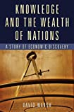 Knowledge and the wealth of nations:a story of economic discovery