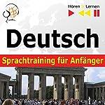 Deutsch Sprachtraining für Anfänger: Konversation für Anfänger - 30 Alltagsthemen auf Niveau A1-A2 (Hören & Lernen)   Dorota Guzik