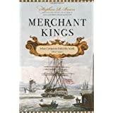 Merchant Kings: When Companies Ruled the World, 1600-1900by Stephen Bown