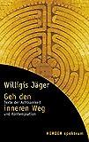 Geh den inneren Weg - Texte der Achtsamkeit und Kontemplation. - Willigis Jäger