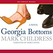 Georgia Bottoms: A Novel | [Mark Childress]