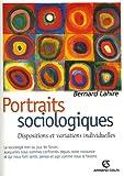 echange, troc Bernard Lahire - Portraits Sociologiques : Dispositions et variations individuelles
