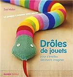 echange, troc Zoë Mellor - Drôles de jouets : Pour s'éveiller, découvrir, imaginer