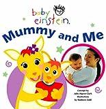 Mummy and Me (Baby Einstein) (0439951070) by Aigner-Clark, Julie