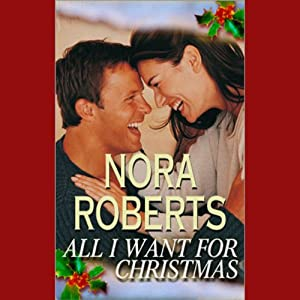 All I Want for Christmas | [Nora Roberts]