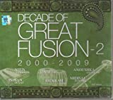 Decade Of Great Fusion-Volume 2 (2000-2009)